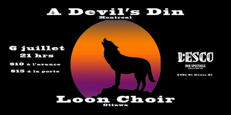 A Devil's Din and Loon Choir : Live at L'Esco tickets