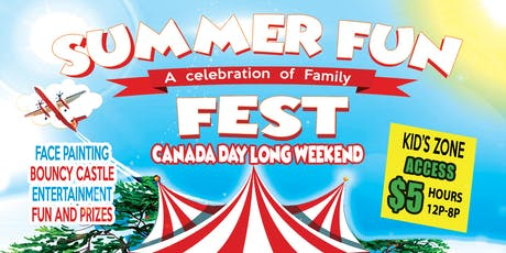 Summer Fun Fest 'Canada Day Long Weekend' tickets