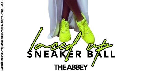 LACED UP: THE SNEAKER BALL AT THE ABBEY tickets