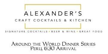 Destination Peru, Around the World Dinner Series