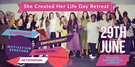 She Created Her Life 1 day Retreat. Empowering professional women. tickets