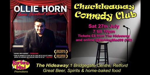 Chuckleaway Comedy Club *OLLIE HORN** at The Hideaway, Retford