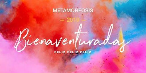 Metamorfosis 2019 - Bienaventuradas: Feliz, Feliz, Feliz