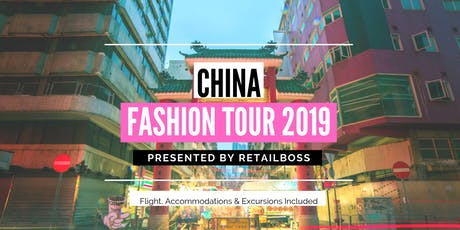 RETAILBOSS TOURS PRESENT: China Fashion Tour tickets