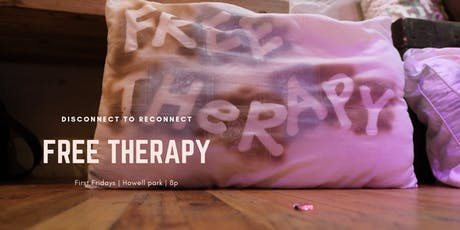 Free Therapy |disconnect to reconnect| every first Friday  tickets