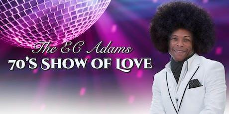 EC Adams 70's Show of Love tickets