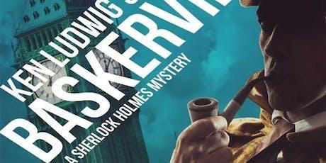 MADCAP Presents: Ken Ludwig's Baskerville: A Sherlock Holmes Mystery tickets