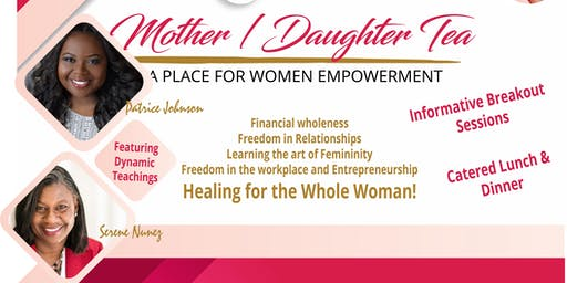 Mother/ Daughter Tea ( A place for women empowerment)