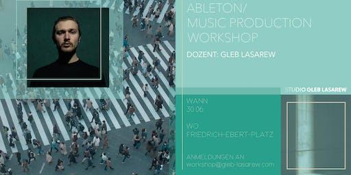 Ableton Live Workshop für Fortgeschrittene w/ Gleb Lasarew