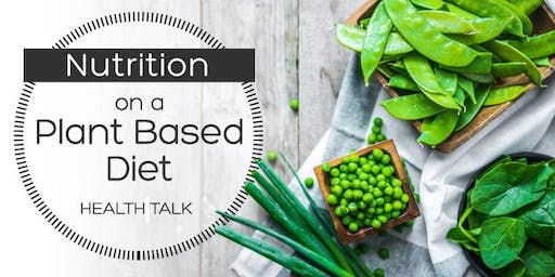 Nutrition on a Plant Based Diet