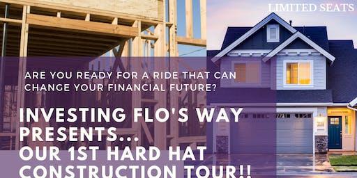 Investing Flo's Way 1st Hard Hat Tour