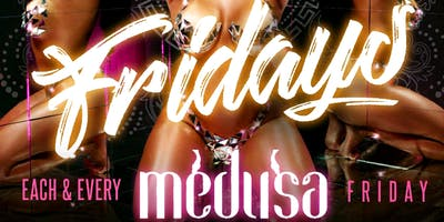 FREE VIP/ Birthday SECTION Stone Cold FRIDAYS @ Medusa Lounge