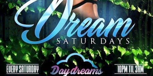 FREE VIP/ Birthday SECTION Dreams COME True SATURDAY Nights @ DAYDREAMS