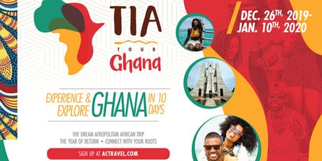 TIA Ghana Tour 2019 - Explore & Experience Ghana In 10 Days This December - The Year of Return tickets