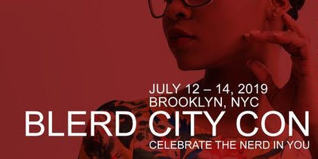 BLACK & NERDY/BLERD CITY CON 3.0 2019 tickets