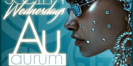 FREE VIP/ Birthday SECTION Diamonds AND Gold CELEBRITY Wednesdays @ AURUM  tickets