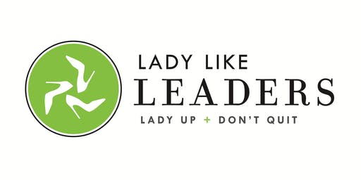 Women's Symposium - Lady Up and Don't Quit!