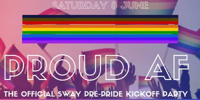 PROUD AF: The Official SWAY Philly Pride Party