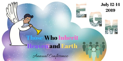 """EGM 2019 Annual Conference - """"Those Who Inherit Heaven & Earth"""""""
