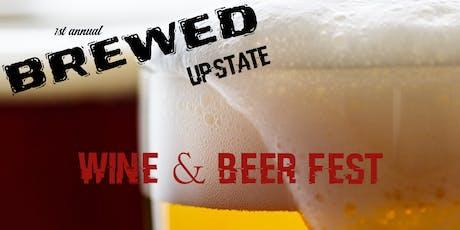 BREWED UPSTATE BEER & WINE FEST tickets