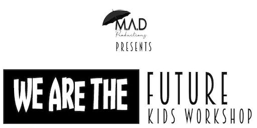 WE ARE THE FUTURE KIDS WORKSHOP