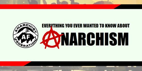 Antiuniversity  - Everything You Ever Wanted to Know About Anarchism tickets