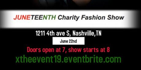 X, the event JUNETEENTH Charity Fashion Show CANCELLED tickets