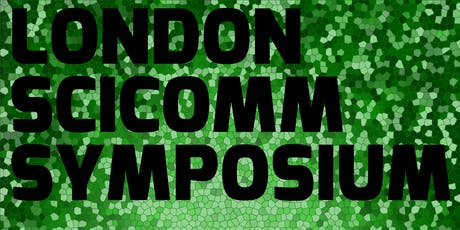 London SciComm Symposium 2019 tickets