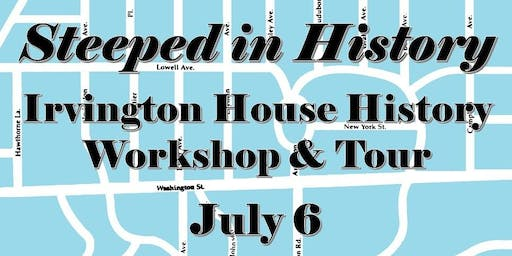 Steeped in History - Workshop & Tour July 6