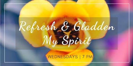 Refresh & Gladden My Spirit (Free Event) tickets