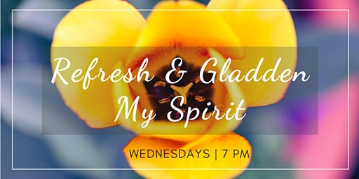 Refresh & Gladden My Spirit (Free Event)