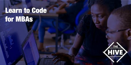 Learn to Code for MBAs: a 1-week immersive, fun learning exerience tickets