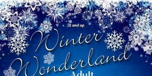 "Winter Wonderland ""Adult Prom"" 2019"