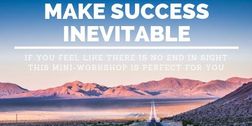 Making Success Inevitable