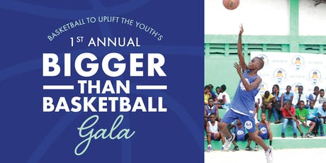 Basketball to Uplift the Youth's 1st Annual Bigger than Basketball Gala tickets