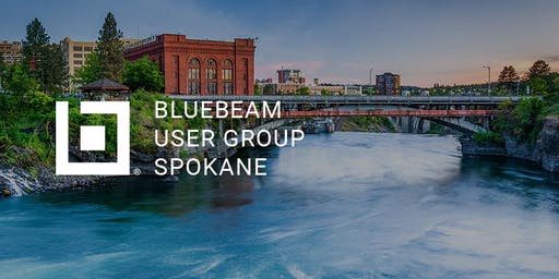 Spokane Bluebeam User Group (SpokaneBUG) Meeting