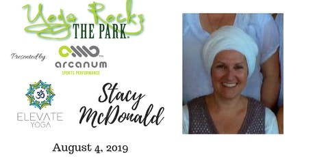 Yoga Rocks the Park August 4!  Free Admission Provided by Elevate Yoga! Stacy McDonald Teaching tickets