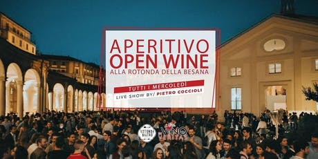 ROTONDA DELLA BESANA MILANO - MERCOLEDI 26 GIUGNO 2019 - OPEN WINE - IN VINO VERITAS - LISTA MIAMI - ACCREDITI E TAVOLI AL 338-7338905 biglietti