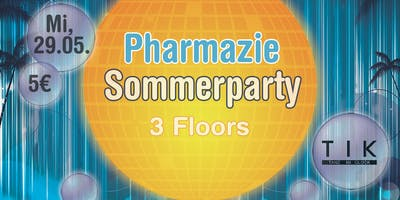 Pharmazie-Sommerparty @ T.I.K / 3 Floors – Mi, 29.05.