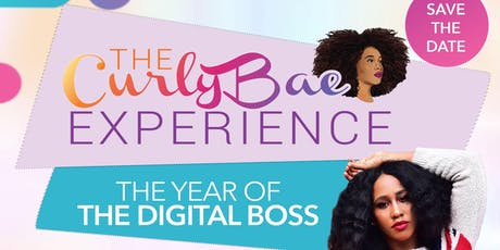The CurlyBae Experience: The Year of the Digital Boss tickets