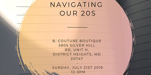 Navigating Our 20s - w/ Joely Liriano 07/21/2019