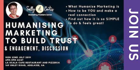 Humanising Marketing to build TRUST & Engagement, Discussion tickets