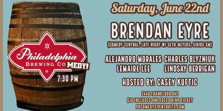 Philadelphia Brewing COMEDY w/ Brendan Eyre (Comedy Central) tickets