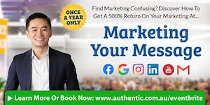 Marketing Your Message in Gold Coast - Get A 500%...