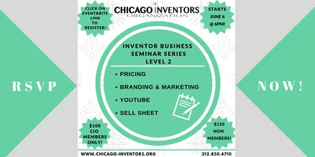 Inventor/Entrepreneur Business Seminar Series (Level 2) - ONLY 10 SEATS AVAILABLE! tickets