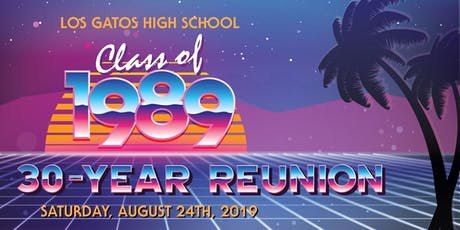 Los Gatos High School Class of 1989 30-Year Reunion tickets