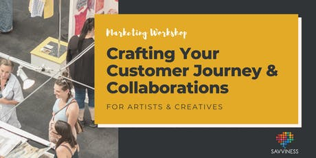 Crafting you Customer Journey + Collaborations with Tiffany Bennett from Savviness Marketing tickets