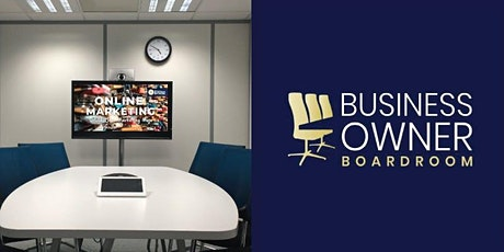 Business Owner Boardroom - Master Your Online Marketing (Glenelg) tickets