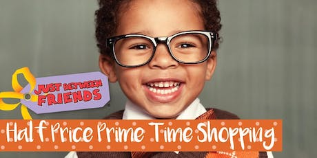 HALF PRICE PRIME TIME SHOPPING PASS - Just Between Friends Cypress Fall Sale 2019 (October 24-26) tickets