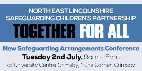 New Safeguarding Children's Arrangements - TOGETHER FOR ALL Conference tickets